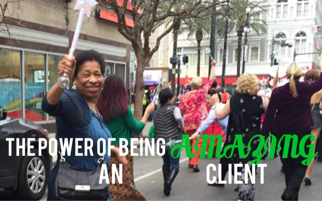 The Power of Being (an) Amazing (Client)!