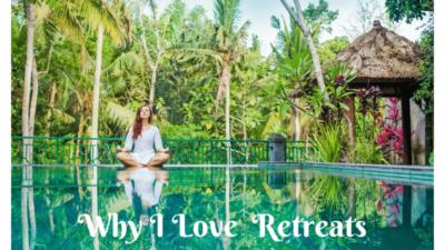 Why I Love Retreats