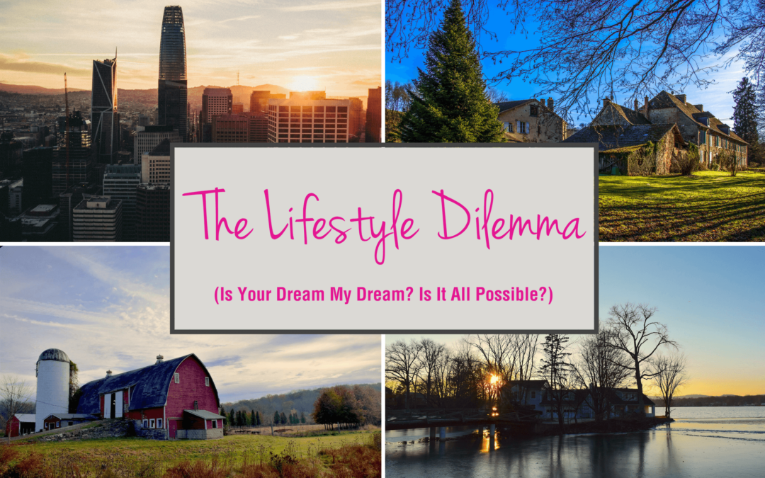 The Lifestyle Dilemma (Is Your Dream My Dream? Is It All Possible?)