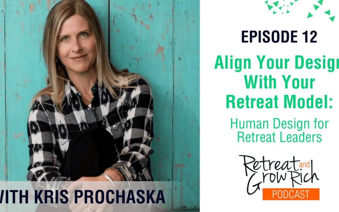 Episode 12 | Align Your Design With Your Retreat Model: Human Design for Retreat Leaders