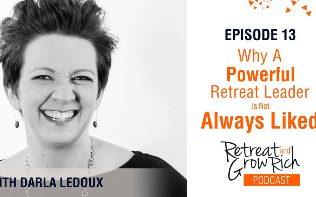 Episode 13 | Why a Powerful Retreat Coach is Not Always Liked