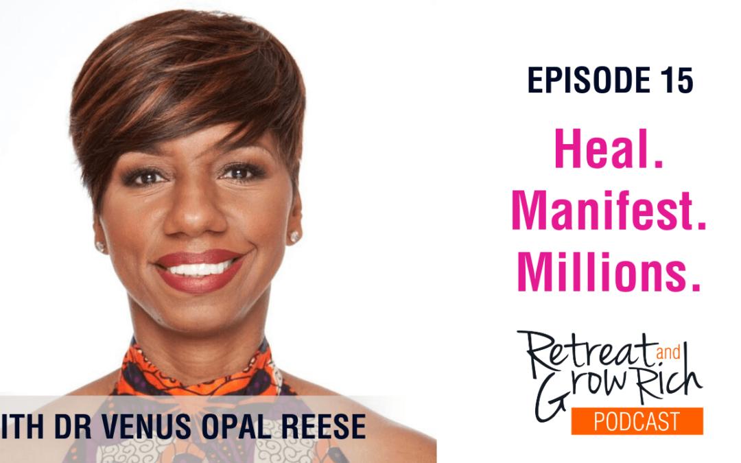 Episode 15 | Heal. Manifest. Millions.