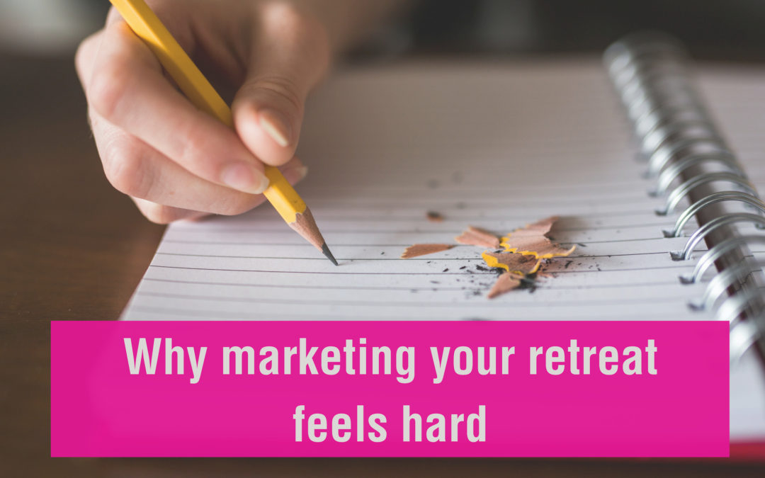 Why marketing your retreat feels hard