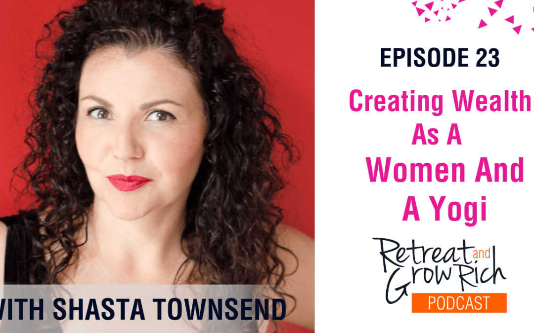 Episode 23 | Creating Wealth As a Woman and a Yogi