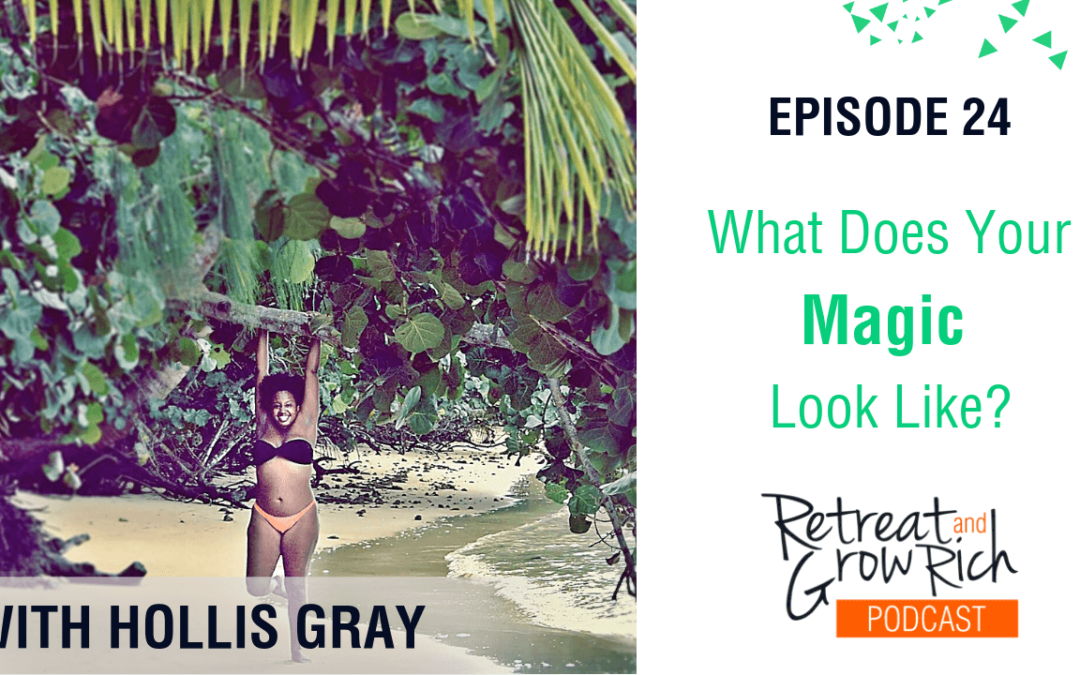 Episode 24 | What Does Your Magic Look Like?