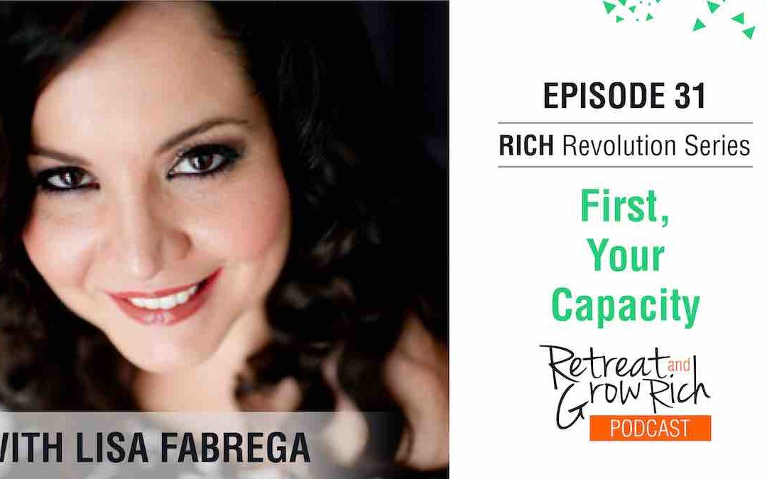 EP 31 | First, Your Capacity with Lisa Fabrega