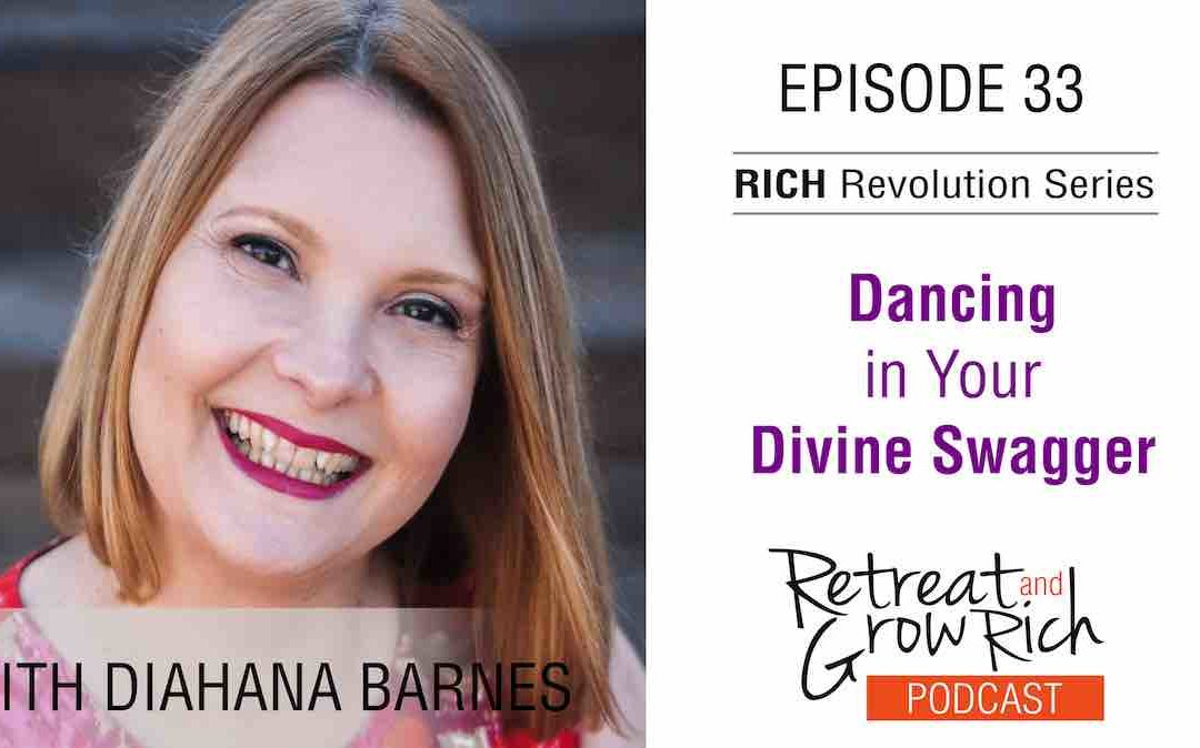 EP 33 | Dancing in Your Divine Swagger with Diahana Barnes