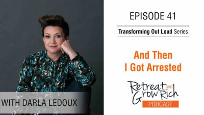 EP 41 | And Then I Got Arrested with Darla LeDoux