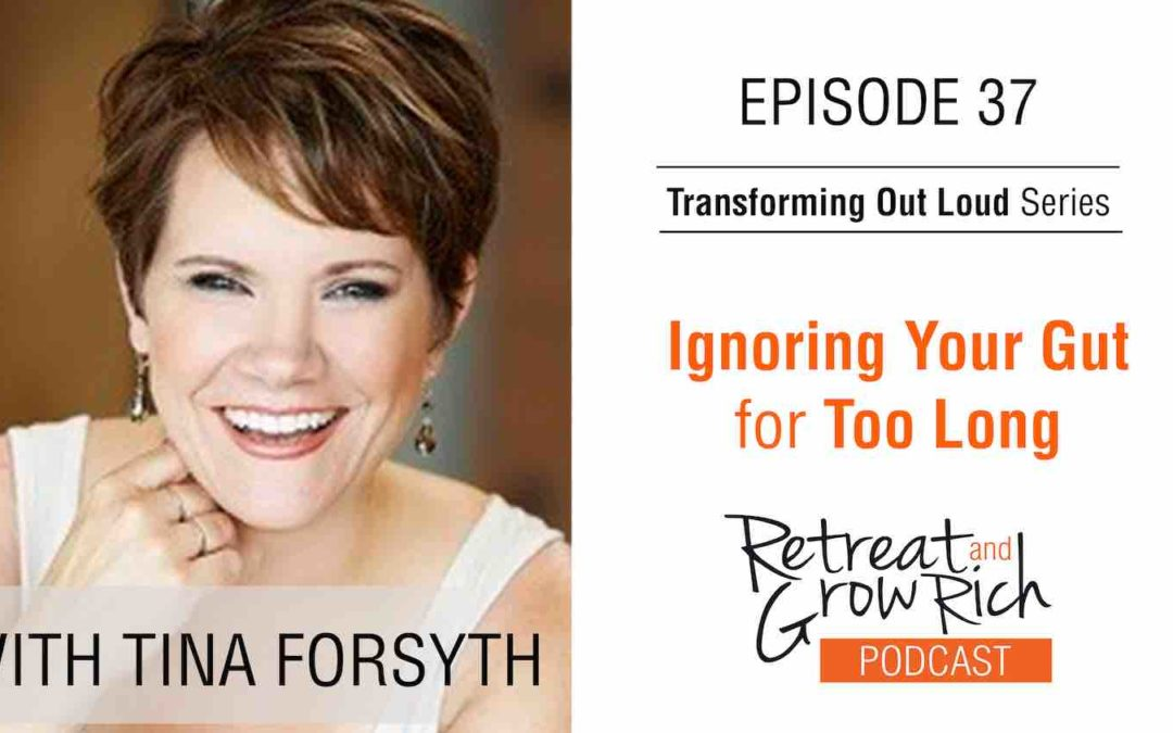 EP 37 | Ignoring Your Gut for Too Long with Tina Forsyth