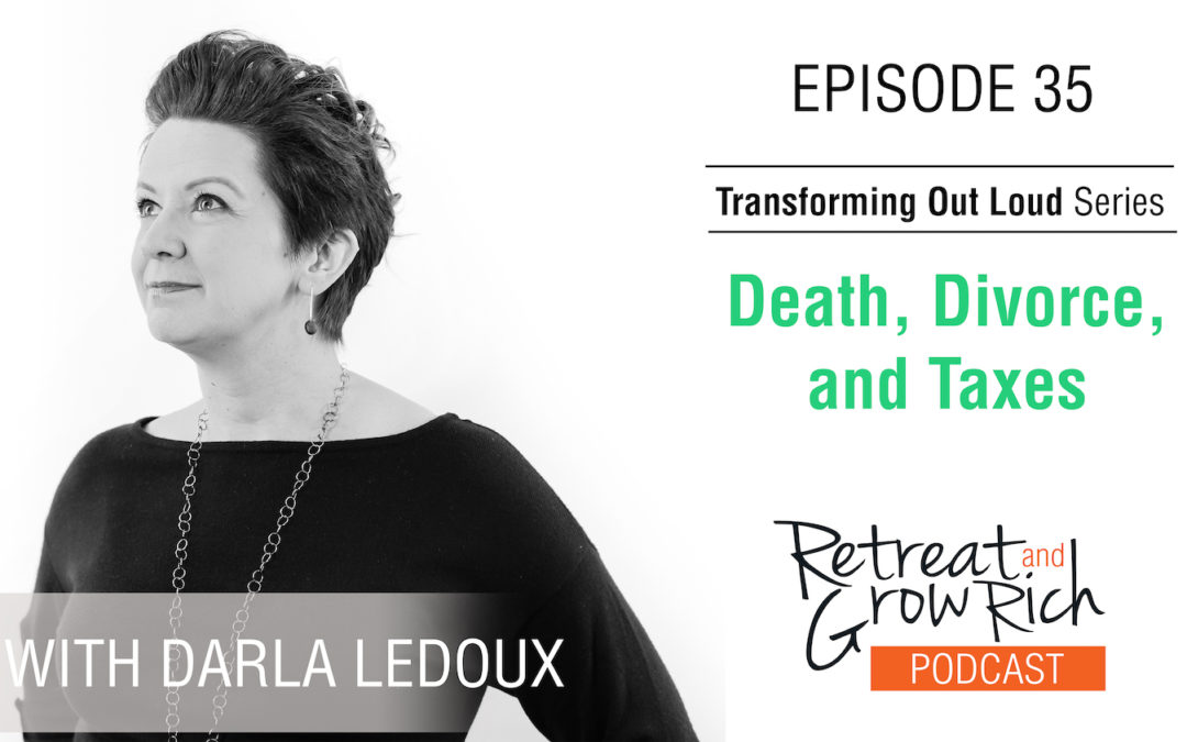 EP 35 | Death, Divorce, and Taxes with Darla LeDoux