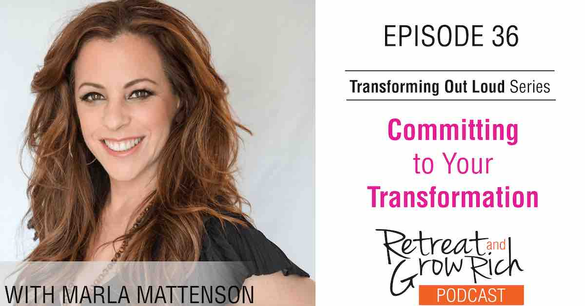 EP 36   Committing to Your Transformation with Marla Mattenson