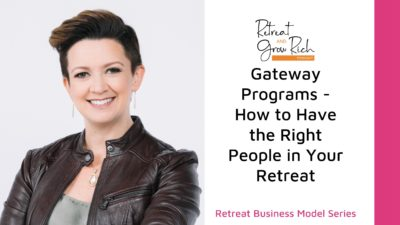 Gateway Programs – How to Have the Right People in Your Retreat