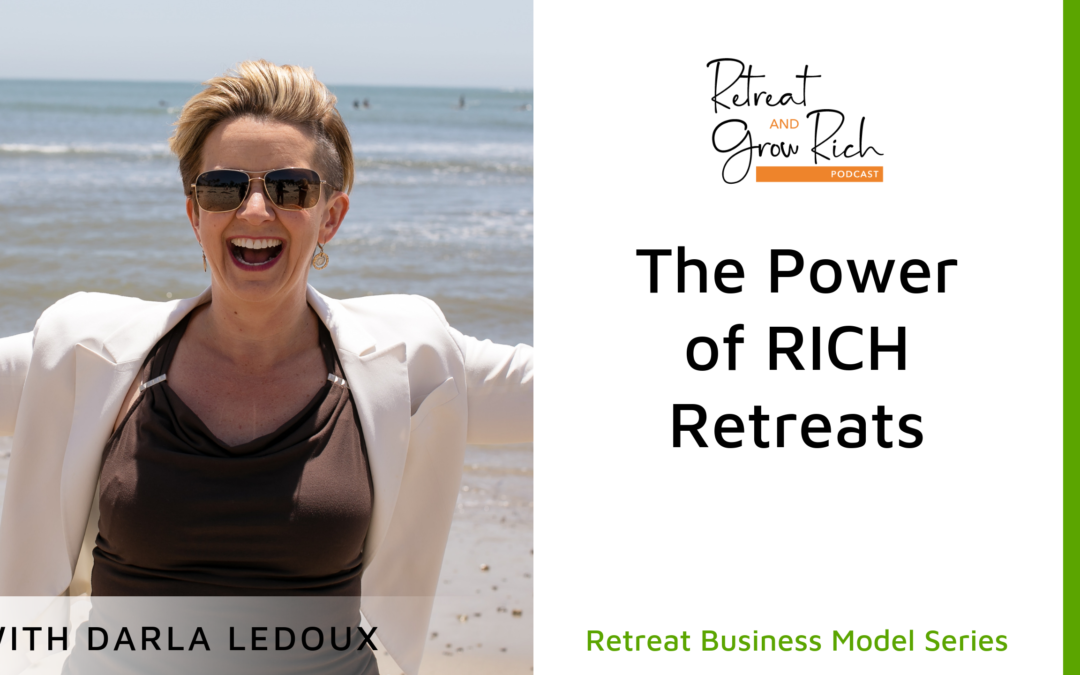 The Power of RICH Retreats with Darla LeDoux