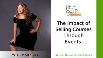 The Impact of Selling Courses Through Events with Mary Dee