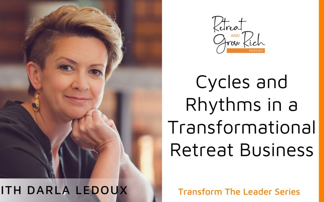 Cycles and Rhythms in a Transformational Retreat Business