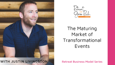 The Maturing Market of Transformational Events with Justin Livingston