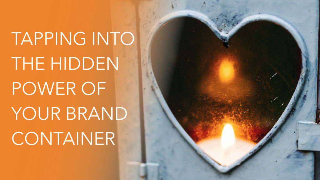 Tapping Into the Hidden Power of Your Brand Container