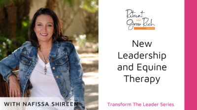 New Leadership and Equine Therapy with Nafissa Shireen