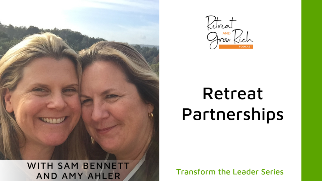 Retreat Partnerships with Sam Bennett and Amy Ahlers