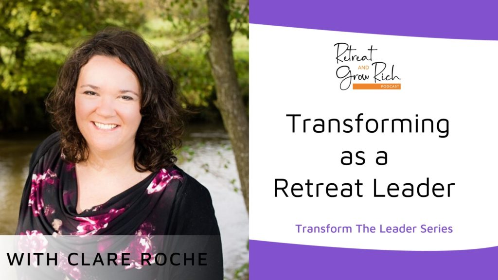 Transforming as a Retreat Leader with Clare Roche
