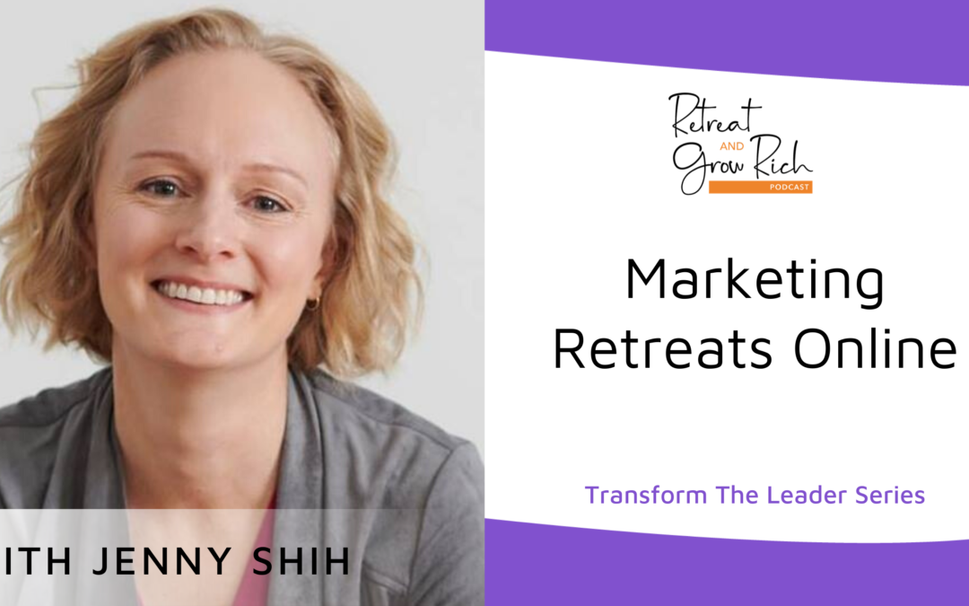 Marketing Retreats Online with Jenny Shih