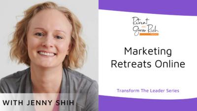 Marketing Retreats Online with Jenny Shih