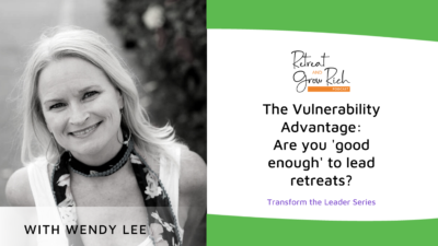 The Vulnerability Advantage:  Are you 'good enough' to lead retreats?