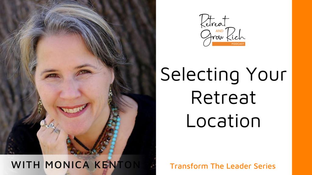 Selecting Your Retreat Location with Monica Kenton