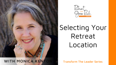 Selecting Your Retreat Location with Monica Kenton