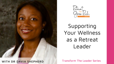 Supporting Your Wellness as a Retreat Leader with Dr Davia Shepherd