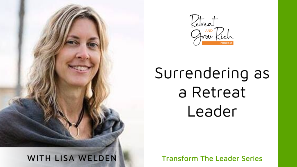 Surrendering as a Retreat Leader with Lisa Welden