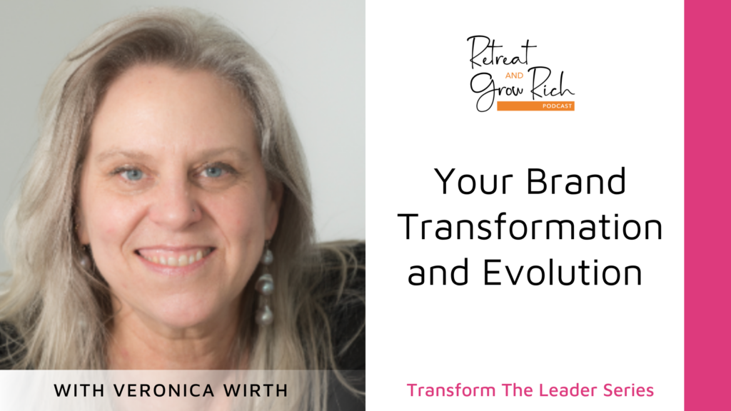 Your Brand Transformation and Evolution with Veronica Wirth