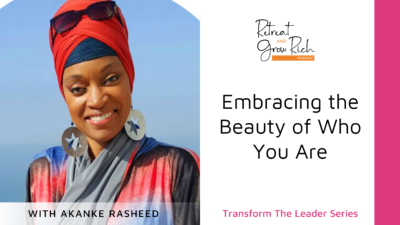 Embracing the Beauty of Who You Are with Akanke Rasheed